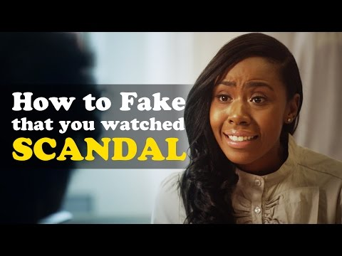 How to Fake that You Watched Scandal
