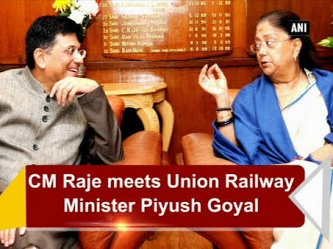CM Raje meets Union Railway Minister Piyush Goyal - ANI News