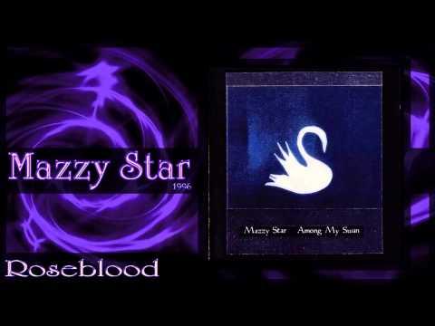 ★ Mazzy Star ★ - Roseblood