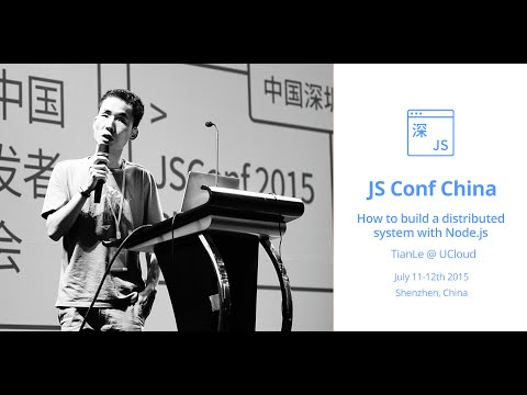How to build a distributed system with Node.js  - Shenzhen, July 2015