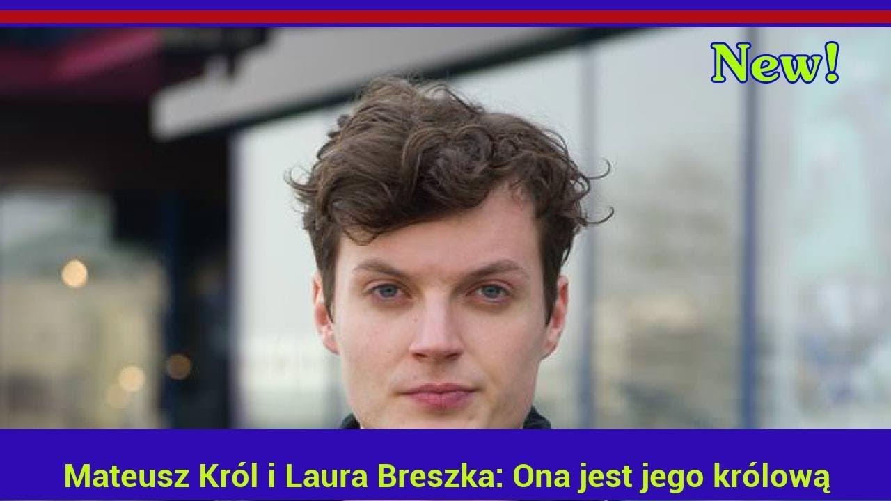 Mateusz Król i Laura Breszka: Ona jest jego królową