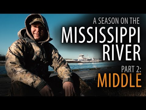 6/60: PART 2: MIDDLE | A Duck Hunting Season on the Upper Mississippi River