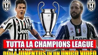 TUTTA LA CHAMPIONS LEAGUE DELLA JUVENTUS IN UN UNICO VIDEO!! | PES 2017: CHAMPION LEAGUE 2017