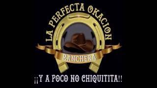 Como Te Llamas La Perfecta Okacion Ranchera