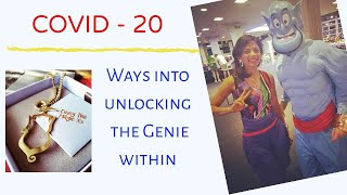 HOW to turn COVID-19 and the LOCKDOWN 2020 into a COVID-20 Ways to UNLOCK the GENIE Within | PART 1