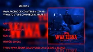 Tede - WWA Żegna (MłodyGrzech & DJ Macu Blend)