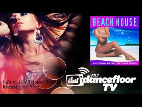 United Colors of House - Infinity - Chill House Vibes Remix - YourDancefloorTV