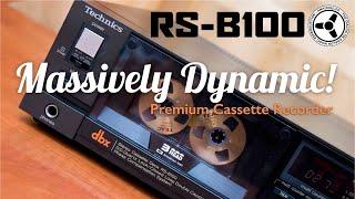 Technics RS-B100: Massively Dynamic Premium Cassette Recorder!