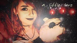 ♡ A Little Love [ASMR] ♡