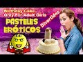 PASTELES ERÓTICOS Birthday Penis Cake Only For Adult Girls VÍDEOS