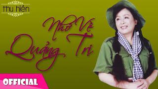 Thu Hiền - Nhớ Về Quảng Trị [Official Audio]