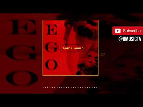 Sarz x Wurld - Ego (OFFICIAL AUDIO 2019)