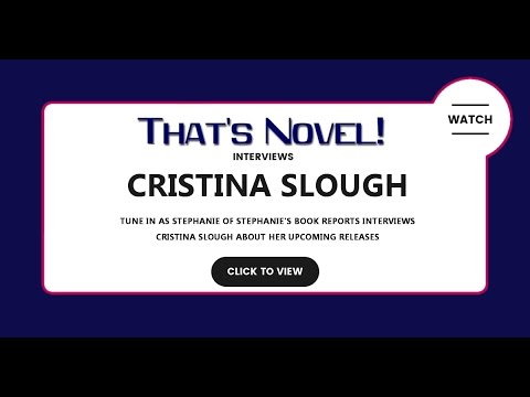 That's Novel interviews Cristina Slough