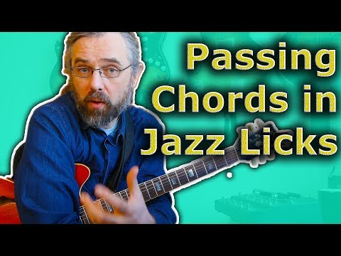 Passing Chords in Jazz Licks - Easy way to Add Extra Movement