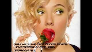Mike De Ville Feat Frank Magal   Everybody Dance Aide) (Bigroom Mix)