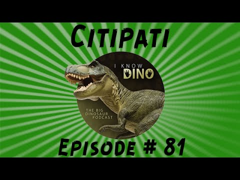 Citipati: I Know Dino Podcast Episode 81