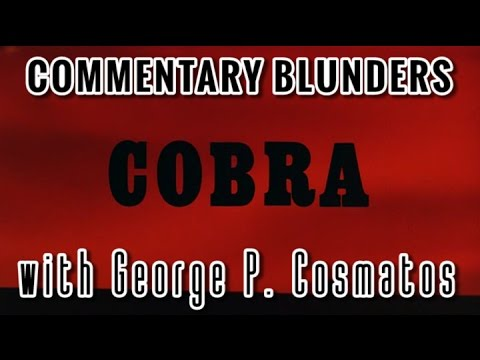 Commentary Blunders with George P. Cosmatos Cobra
