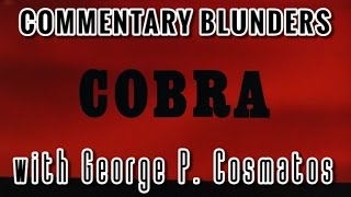Commentary Blunders With George P. Cosmatos (Cobra)