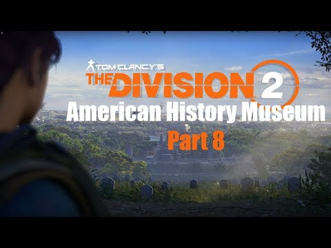 Tom Clancy's The Division 2 Part 8 American History Museum Solo