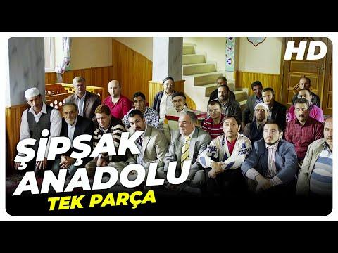 Şipşak Anadolu (2014 - HD) | Türk Filmi