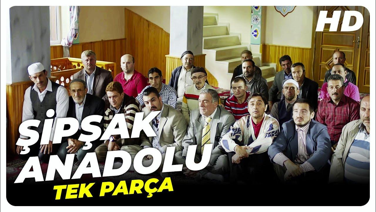 Şipşak Anadolu   Türk Komedi Filmi Tek Parça (HD)