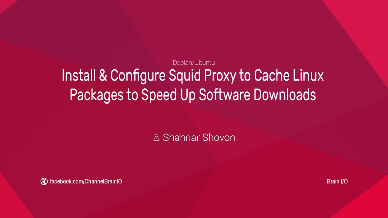 Install & Configure Squid Proxy to Cache Linux Packages to Speed Up  Software Downloads