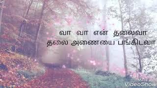 Sandhitha Velai - Vaa Vaa En Thalaiva Song Lyrics in Tamil