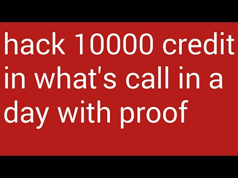Get whatscall credit 10000 in a day with proof