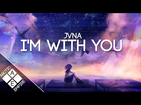 JVNA  Im With You  Melodic Dubstep