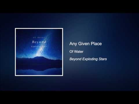 Any Given Place - Of Water [HD]