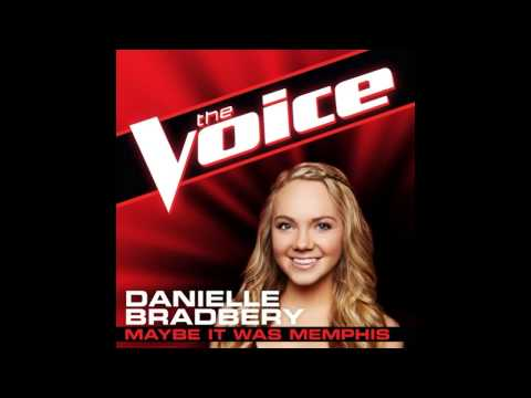 Danielle Bradbery: Maybe It Was Memphis  The Voice Studio Version