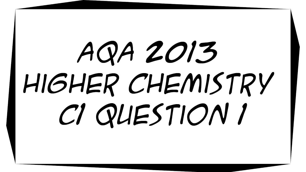 aqa 2013 higher gcse chemistry c1 question 1