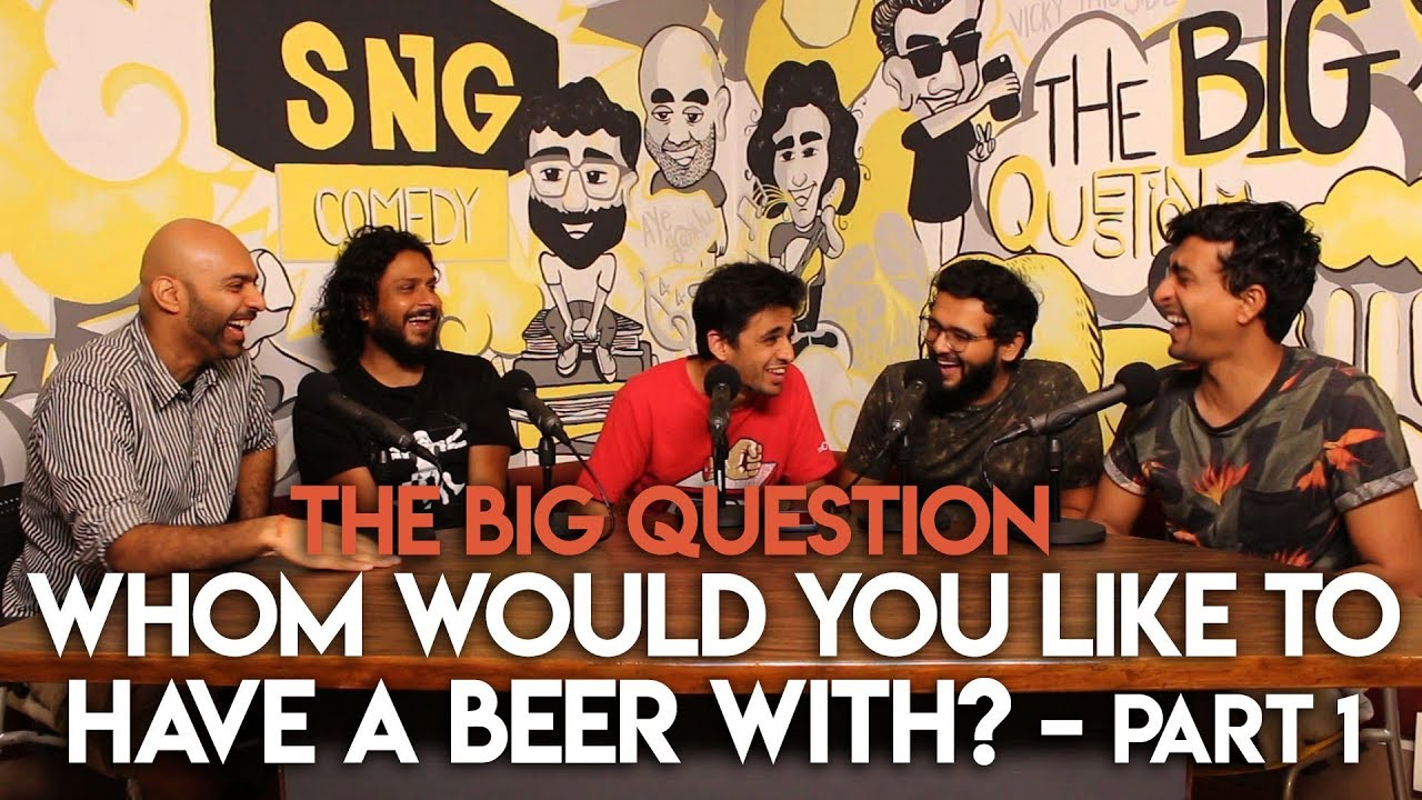 sng-whom-would-you-like-to-have-a-beer-with-feat-rohan-joshi-the-big-question-s2ep12-part-1