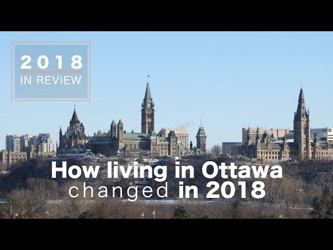 Behind the News: How has living in Ottawa changed in 2018?  |   2018 in Review