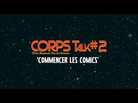 """CORPS Talk #2 """"Commencer les comics"""""""