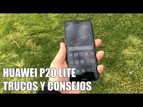 Como sacar maximo partido al Huawei P20 Lite - Trucos y Consejos