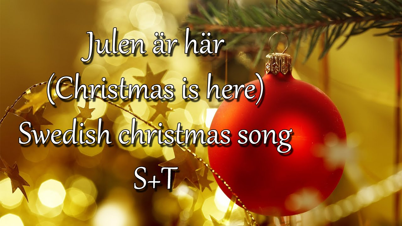 julen r hr swedish christmas song substrans - Swedish Christmas Songs