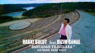 HAKKI BULUT -feat.BİZİM GÖNÜL  '' DÜNYADAN YILDIZLARA''  (64.albüm -2019)