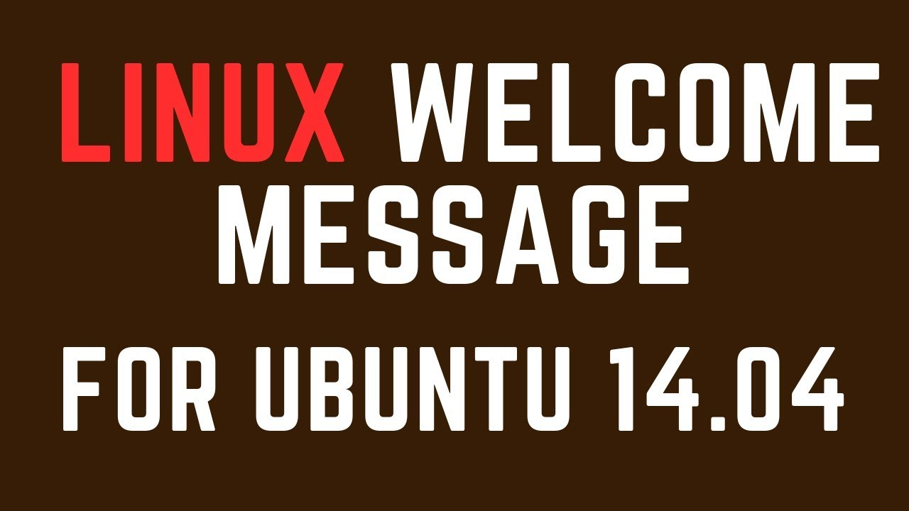 MOTD Creator For Ubuntu 14 04 | Welcome Message For Linux
