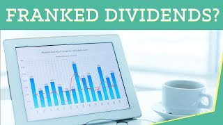 What are Franked Dividends ?