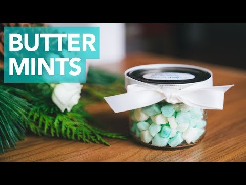 MAKE YOUR OWN BUTTER MINTS