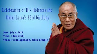 Official Celebration of the 83rd Birth Anniversary of H H the 14th Dalai Lama