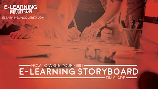 How to Write Your First E-Learning Storyboard