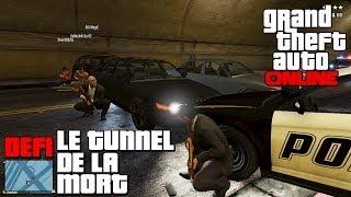 GTA ONLINE - Defi, Le Tunnel de la Mort Ep 06