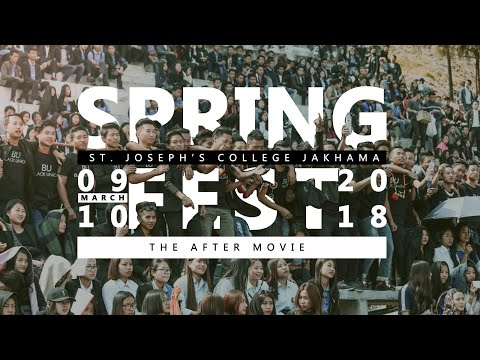ST. JOSEPH'S COLLEGE, JAKHAMA | Spring Fest 2018 - The Aftermovie