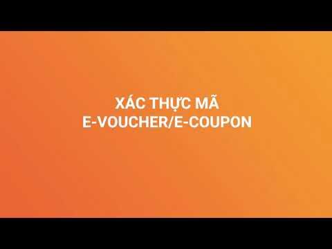 Hướng Dẫn Xác Thực Mã E-Voucher/ E- Couple