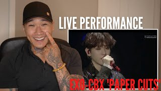 EXO CBX 'Paper Cuts' (LIVE)   VERY EMOTIONAL REACTION!!