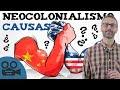 Que es el neocolonialismo? Causas.