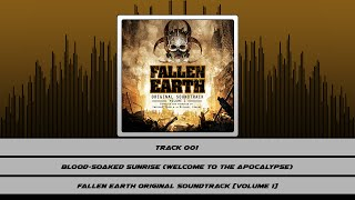Fallen Earth Original Soundtrack [Volume 1] 『01』 Blood-Soaked Sunrise (Welcome to the Apocalypse)