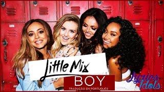 Little Mix - Boy (Tradução PT/BR)